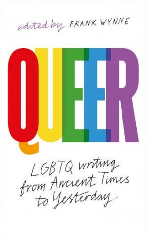 'Queer: A Collection of LGBTQ Writing from Ancient Times to Yesterday' edited by Frank Wynne
